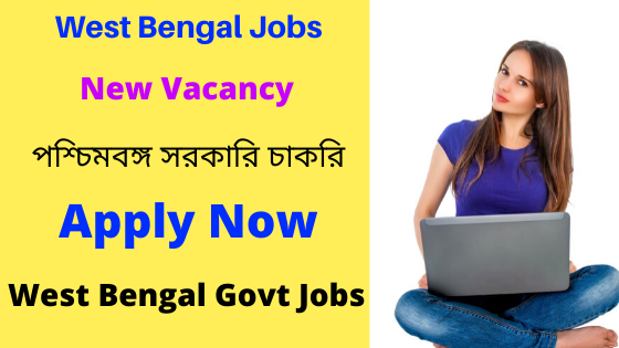 west bengal govt jobs latest - West Bengal govt jobs